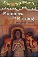 Mummies In The Morning (Magic Tree House #3)