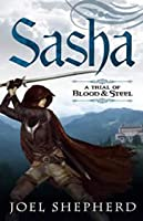 Sasha (A Trial of Blood & Steel, #1)