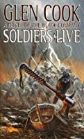 Soldiers Live: (The Chronicle of the Black Company, #9)