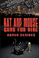 Kat and Mouse, Guns For Hire