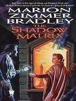 The Shadow Matrix (Darkover Series)