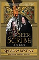 The Seer and The Scribe: Spear of Destiny