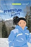 Freestyle with Avery (Beacon Street Girls Special Adventure, #3)