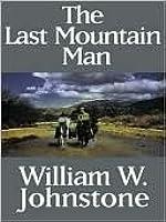 The Last Mountain Man (Mountain Man, #1)