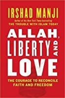 Allah, Liberty, and Love: A Path to Reconciliation
