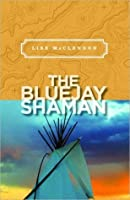 The Bluejay Shaman (Walker Mystery)