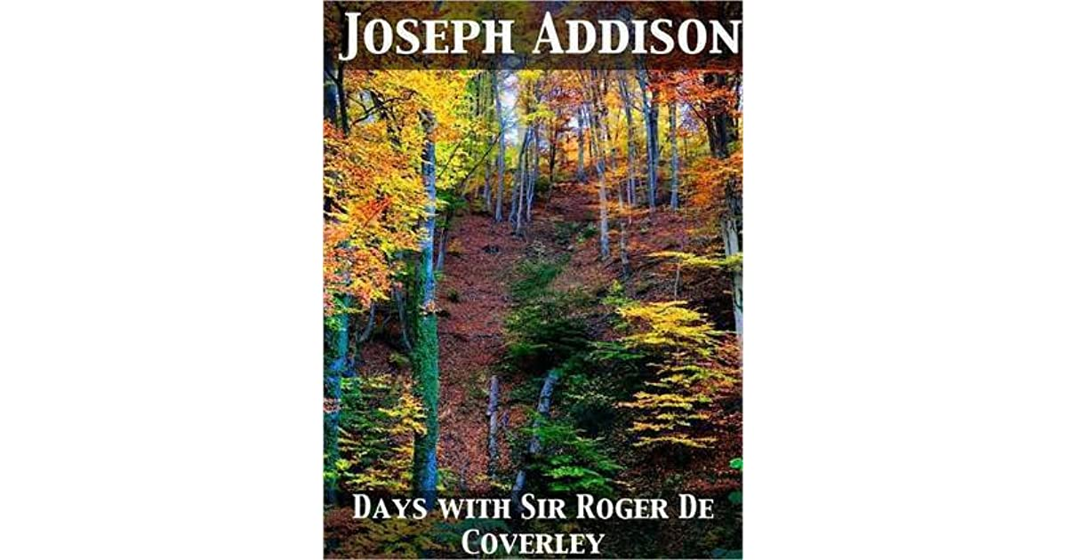 days sir roger de coverley by joseph addison