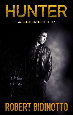 Hunter A Dylan Hunter Justice Thriller 1 By Robert Bidinotto