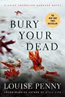 Bury Your Dead (Armand Gamache, #6)