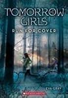 Run for Cover (Tomorrow Girls #2)