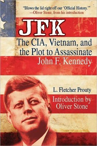 JFK: The CIA, Vietnam and the Plot to Assassinate John F
