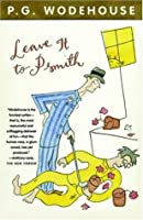 Leave It to Psmith (Psmith, #4)