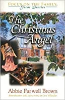 The Christmas Angel (Focus on the Family Great Stories)