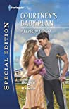 Courtney's Baby Plan (Harlequin Special Edition #2132)