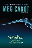 Vanished: Safe House / Sanctuary (Vanished, #3-4)