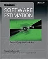 Software Estimation: Demystifying the Black Art (Best Practices (Microsoft))