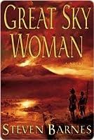 Great Sky Woman: A Novel