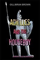 Achilles and the Houseboy (Memoirs of Houseboy, #3)