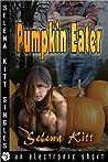 Pumpkin Eater by Selena Kitt