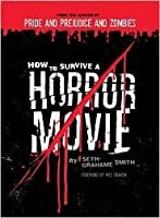 How to Survive a Horror Movie: All the Skills to Dodge the Kills (How to Survive)