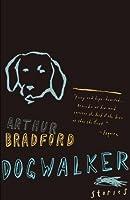 Dogwalker: Stories