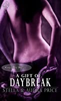 A Gift of Daybreak (Knossos West, #3)