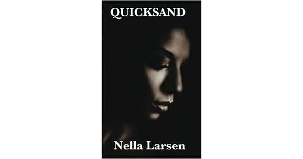 quicksand by nella larsen essay In nella larsen's 1928-set novel quicksand, the main character, biracial helga crane, has a unique sense of fashion and style that is often considered protest by readers and analyzers of the novel.