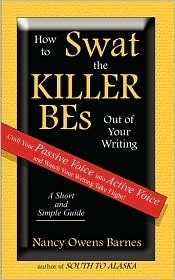 How to Swat the KILLER BEs Out of Your Writing: A Writing Skills Handbook on How to Write in Active Voice