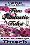 Five Fantastic Tales