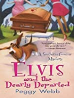 Elvis and the Dearly Departed (A Southern Cousins Mystery, #1)