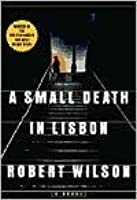 A small death in lisbon by robert wilson a small death in lisbon fandeluxe Ebook collections