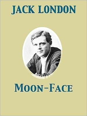 Moon-Face And Other Stories