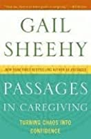 Passages in Caregiving: Turning Chaos into Confidence