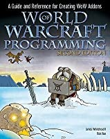 Programming World of Warcraft Addons