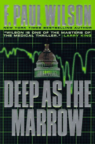 Deep as the Marrow by F  Paul Wilson