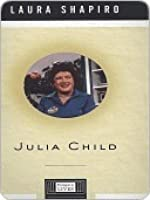 Julia Child (Penguin Lives)