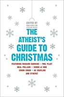 There's Probably No God: the Atheists' Guide to Christmas