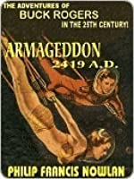 "Armageddon 2419 A.D.: The Seminal ""Buck Rogers"" Novel"