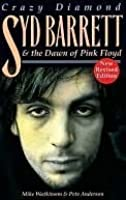 Crazy Diamond: Syd Barrett and the Dawn of Pink Floyd