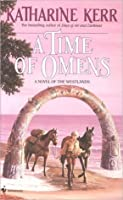 A Time of Omens (Deverry, #6; The Westlands, #2)