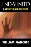 Undaunted (A Stan Turner Mystery #1)