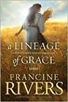 A Lineage of Grace (Lineage of Grace #1- 5)
