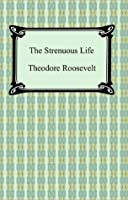 Strenuous Life (Little Books of Wisdom)
