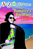 The Vampire's Vacation (A to Z Mysteries, #22)