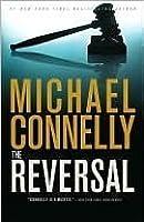 The Reversal (Harry Bosch, #16; Mickey Haller, #3; Harry Bosch Universe, #21)