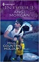 Hill Country Holdup (Harlequin Intrigue)