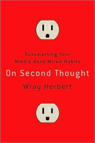 On-second-thought-outsmarting-your-mind-s-hard-wired-habits