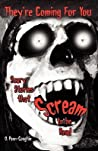 They're Coming For You: Scary Stories that Scream to be Read (Volume 1)