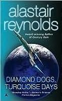Diamond Dogs, Turquoise Days (Revelation Space Book 5)