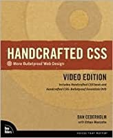 Handcrafted CSS: More Bulletproof Web Design, Video Edition